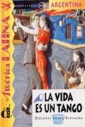Vida Es UN Tango: Venga a Leer: Coleccion de Lecturas Graduadas