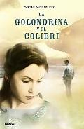 La Golondrina Y El Colibri/ Swallow and the Hummingbird, the