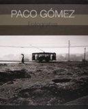 Paco Gmez: Photographs