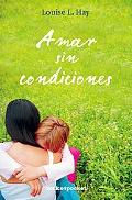 Amar sin condiciones (Books4pocket Crecimiento y Salud) (Spanish Edition)