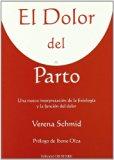 El dolor del Parto / The childbirth pain: Una nueva interpretacion de la fisiologia y la fun...