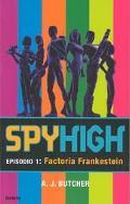 Spyhigh 1 LA Factoria Frankestein