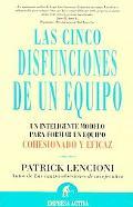 Cinco Disfunciones De Un Equipo / The Five Dysfunctions of a Team A Leadership Fable