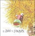 Zoo De Joaquin/joaquin's Zoo