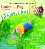 Yo pienso, yo soy! / I Think, I Am!: Ensenando a los ninos el poder de la afirmacion / Teach...