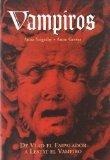 Vampiros / Vampires: De Vlad el empalador a Lestat el vampiro / From Vlad Drakul to the Vamp...