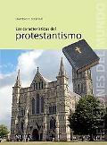 Las caracteristicas del protestantismo