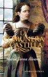 La comunera de castilla/ The Commoner of Castilla (Spanish Edition)