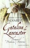 Catalina de Lancaster / Catherine of Lancaster: Primera princesa de Asturias / First Princes...