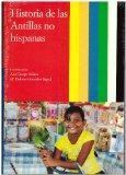 Historia De Las Antillas No Hispanas (Historia de las Antillas)