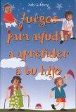 Juegos para ayudar a aprender a tu hijo / Make Your Own Preschool Games (Spanish Edition)