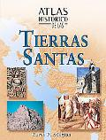 Atlas Historico De Las Tierras Santas / Historical Atlas of the Holy Lands