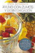 Ayuno con Zumos y Desintoxicacion / Juice Fasting and Detoxification