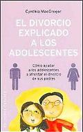 Divorcio Explicado a Los Adolescentes / The Divorce Helpbook for Teens