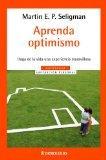 Aprenda Optimismo/ Learned Optimism (Autoayuda / Self-Help) (Spanish Edition)
