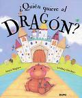 Quien Quiere Al Dragon? / Whos Wants a Dragon?