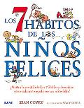 Los 7 habitos de los ninos felices: Visita a la pandilla de Los 7 Robles y descubre como cad...
