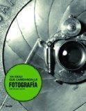 100 ideas que cambiaron la fotografia (Spanish Edition)