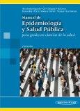 Manual de epidemiologia y salud publica / Manual of Epidemiology and Public Health: Para Gra...