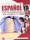 Curso de espanol para japoneses / Spanish Course for Japanese People (Espanol Ya / Spanish N...