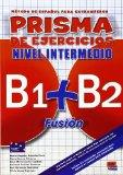 Prisma Fusion 2 Intermediate Levels (B1+B2) - Exercise Book No CD (French Edition)