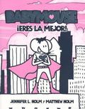 Babymouse, eres la mejor!/ Babymouse, you're the best! (Spanish Edition)