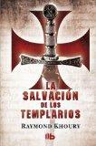 La salvacion de los templarios (Spanish Edition)