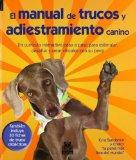 MANUAL DE TRUCOS Y ADIESTRAMIENTO CANINO (Spanish Edition)