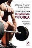 Otimizando o Treinamento de Força. Programas de Periodização Não-linear (Em Portuguese do Br...