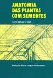 Anatomia das Plantas com Sementes (Em Portuguese do Brasil)