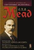 G.R.S. Mead - Coleção Mestres do Esoterismo Ocidental (Em Portuguese do Brasil)