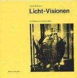 Licht-Visionen - Ein Experiment von Moholy-Nagy