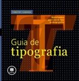 Guia De Tipografia Manual Prático Para O Uso De Tipos No Design Grafico (Em Portuguese do Br...