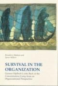 Survival in the Organization Gunnar Hjelholt Looks Back at the Concentration Camp from an Or...