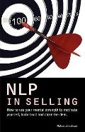 NLP in Selling. How to use your mental strength to motivate yourself, build trust and close ...
