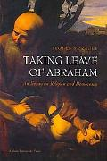 Taking Leave of Abraham: An Essay on Religion and Democracy