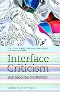 Interface Criticism: Aesthetics Beyond the Buttons