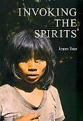 Invoking the Spirits: Fieldwork on the Material and Spiritual Life of the Hunter-gatherers M...