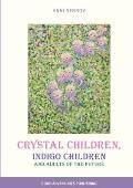 Crystal Children, Indigo Children and Adults of The