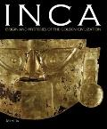 Inca : Origin and Mysteries of the Civilisation of Gold