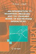 Introduction to Relativistic Processes And the Standard Model of Electroweak Interactions