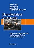 Musculoskeletal Sonography Technique, Anatomy, Semeiotics and Pathological Findings in Rheum...