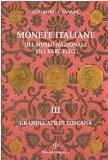 Monete italiane del Museo Nazionale del Bargello: Volume III. Granducato di Toscana (Polista...