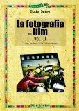 La fotografia nel film vol. 2 - Luce, colore, illuminazione