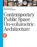 Contemporary Public Space Un-volumetric Architecture