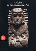 Guide to Pre-Colombian Art