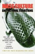Mass Culture and National Traditions The B.B.C. and American Broadcasting, 1922-1954