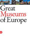 Great Museums of Europe The Dream of the Universal Museum