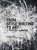 From Style Writing to Art: A Street Art Anthology