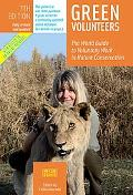 Green Volunteers: The World Guide to Voluntary Work in Nature Conservation (7th edition)